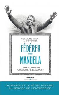 Les 5 leçons de Nelson Mandela pour fédérer vos équipes