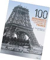 100 monuments pour raconter l'histoire de France s'adresse aux amateurs d'événements historiques (36,97 Euros HT).