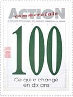 En juin 1991, le magazine Action Commerciale célébrait son 100e numéro. Les directeurs commerciaux souhaitaient alors devenir de véritables managers et ne plus compter sur leur seule autorité pour motiver leur force de vente. Une tendance qui s'est confirmée par la suite.