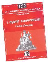 Agent commercial, mode d'emploi, de Florence Elman, éd. du Puits Fleuri 240 p., 22 Euros.