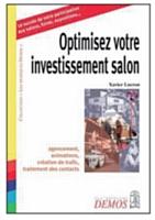 Optimisez votre investissement salon par Xavier Lucron, édition Demos, mars 2001, 166 p., 15,24 euros.