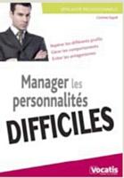Manager les personnalités difficiles