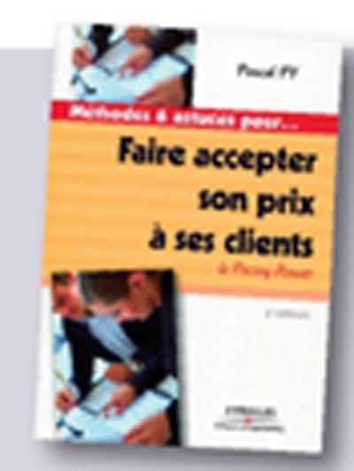 Méthodes et astuces pour faire accepter son prix - Pascal Py