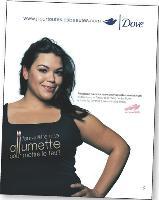 En montrant de «vraies» femmes, Dove a renforcé son image et sa crédibilité auprès des consommatrices.