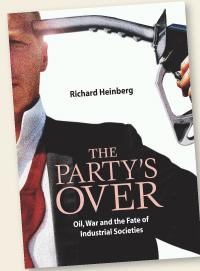 The Party's over: Oil, War and the Fate of Industrial Societies, par Richard Heinberg.