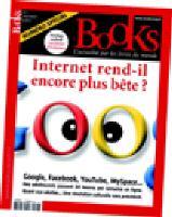 Dans son numéro d'été, le magazine Books se demande si Internet ne rend pas les gens encore? plus bêtes, et parle d'une véritable révolution culturelle.