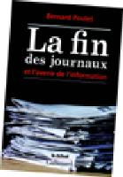 Dans son livre, Bernard Poulet dresse un constat de la révolution qui a lieu dans la presse écrite, et de ses conséquences sur notre société.
