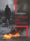 Dans Le temps des émeutes, alain Bertho analyse l'ampleur du phénomène des émeutes, de plus en plus fréquentes depuis 40 ans.