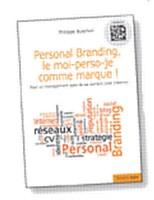 Dans son livre Personal Branding, le moi- perso-je comme marque!, Philippe Buschini propose une analyse détaillée du phénomène du Personal Branding.