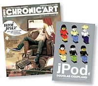 Douglas Coupland part en plongée dans le monde des geeks dans son dernier livre jPod, paru aux éditions Au Diable Vauvert. Le magazine ChronicArt y consacre sa couverture du mois de février.