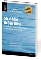 Stratégie océan bleu, «Comment créer de nouveaux espaces stratégiques», par W. Chan Kim et Renée Mauborgne, Pearson, collection Village Mondial, 288 pages, 2005.