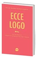 Ecce logo, «les marques anges et démons du XXIe siècle», par Gilles Deléris et Denis Gancel, éditions Loco, 384 pages, 2011.