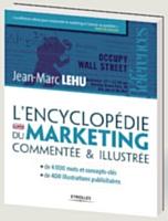 L'encyclopédie du marketing commentée & illustrée, par Jean-Marc Lehu, éditions Eyrolles, 950 pages. Deuxième édition, juin 2012.