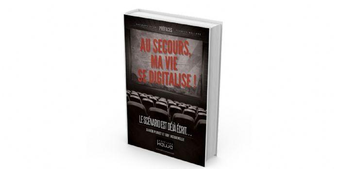 """[Livre] """"Au secours, ma vie se digitalise!"""""""