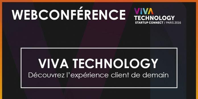 Webconférence Viva Technology : Plongez au coeur de l'expérience client