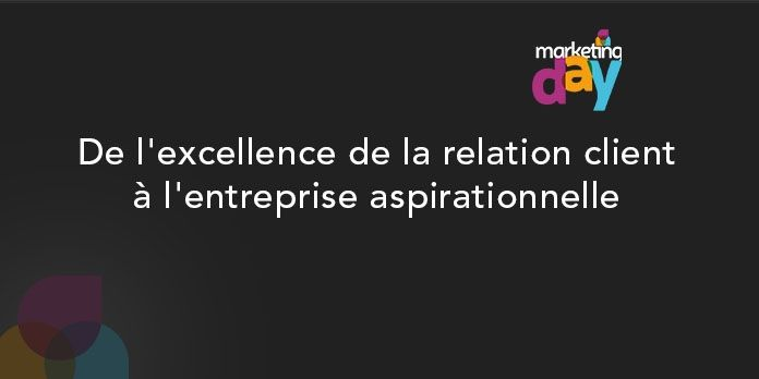 Conférence MKG Day 2017 - Bots / Intelligence Artificielle 4/4, de l'excellence de la relation client