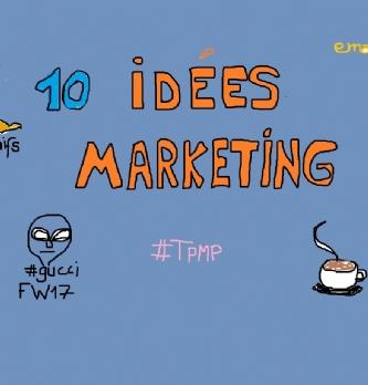 Les 10 idées marketing (24-28 juillet)