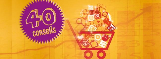 40 conseils pour doper vos ventes en ligne