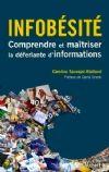 Infobésité - Comprendre et maîtriser la déferlante d'informations