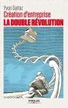 Création d'entreprise, la double révolution