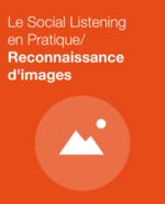 Couverture Reconnaissance d'images : Comment booster votre marketing et veille social media