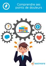 Couverture Comprendre ses points de douleurs avant de mettre en place une solution de Service clients