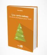 Couverture La e-carte cadeau. Un atout stratégique pour Noël