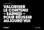 """Couverture Valoriser le contenu """"Earned"""" pour réussir aujourd'hui"""