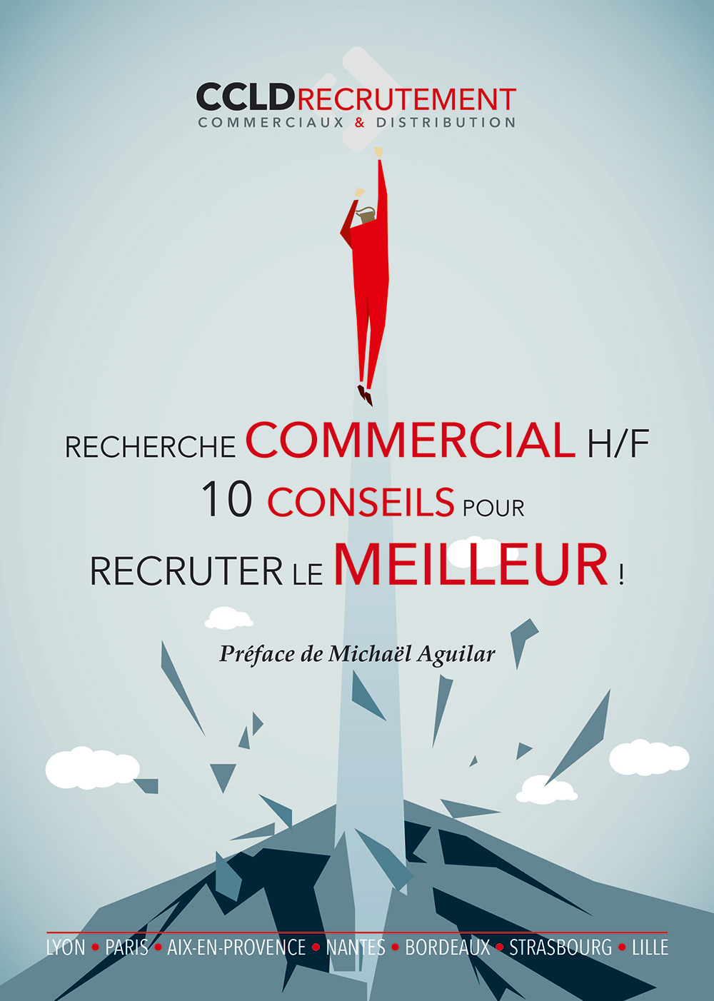 Couverture RECHERCHE COMMERCIAL H/F: 10 CONSEILS POUR RECRUTER LE MEILLEUR !
