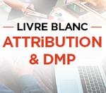 Couverture livre blanc Livre blanc Attribution & DMP : le duo gagnant pour booster votre ROI