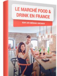 Couverture Le marché Food & Drink en France sur les médias sociaux