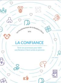 Couverture #4: Confiance : Tenir ses promesses pour bâtir une Relation Client solide et pérenne
