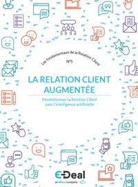 Couverture livre blanc #5 : La Relation Client augmentée : révolutionner la Relation Client avec l'intelligence artificielle