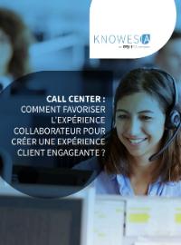 Couverture Call center : Comment favoriser l'expérience collaborateur pour créer une expérience client engageante ?