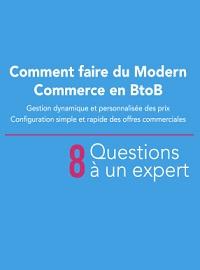Couverture livre blanc 8 questions à un expert : Comment faire du Modern Commerce en B2B