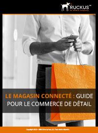 Couverture Le magasin connecté : guide pour le commerce de détail
