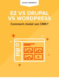 Couverture EZ vs DRUPAL vs WORDPRESS: comment choisir son CMS ?