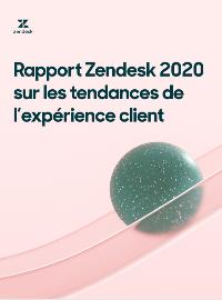 Couverture livre blanc Rapport Zendesk 2020 sur les tendances de l'expérience client