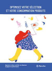 Livre blanc | Optimisez votre sélection et votre consommation produits
