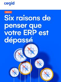 Couverture Six raisons de penser que votre ERP est dépassé