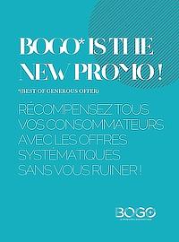 Couverture Bogo is the new promo! Récompensez vos consommateurs avec les offres systématiques sans vous ruiner!