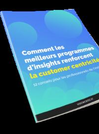 Couverture livre blanc Comment les meilleurs programmes d'insights renforcent la customer centricité