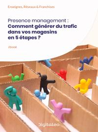 Couverture Presence management : Comment générer du trafic dans vos magasins en 5 étapes ?