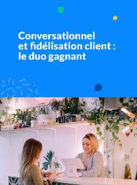 Couverture livre blanc [Ebook] Conversationnel et fidélisation client : le duo gagnant