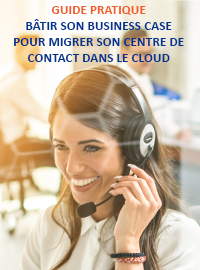 Couverture Guide pratique: Bâtir son business case pour migrer son centre de contact dans le cloud