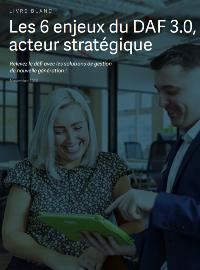 Couverture livre blanc Les 6 enjeux du DAF 3.0, acteur stratégique