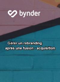 Couverture livre blanc Comment Bynder aide les équipes marketing à gérer un rebranding après une fusion-acquisition.