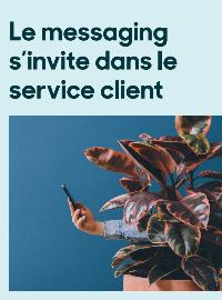 Couverture livre blanc Le messaging s'invite dans le service client.