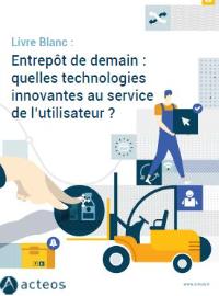 Couverture Entrepôt de demain : quelles technologies innovantes au service de l'utilisateur ?