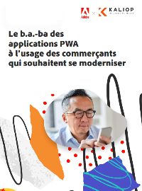 Couverture [Guide] : Le b.a.-ba des applications PWA à l'usage des commerçants qui souhaitent se moderniser
